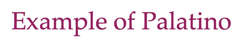 Palatino is a web safe font
