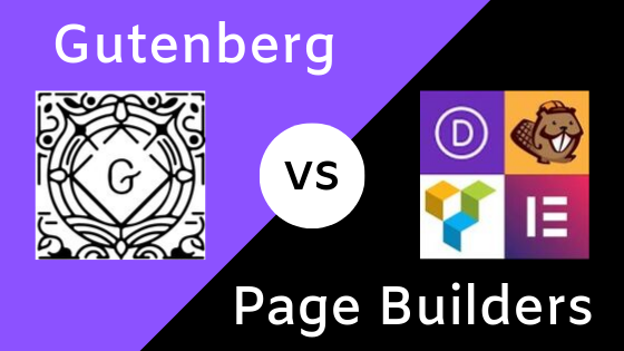 Gutemberg Vs WordPress Page Builders